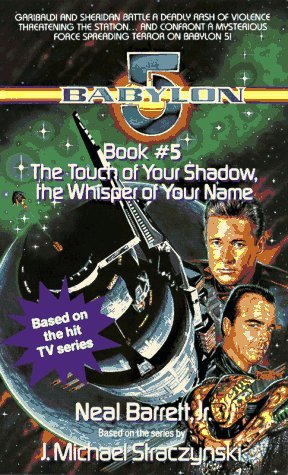Babylon 5: Touch of Your Shadow the Whisper of Your Name